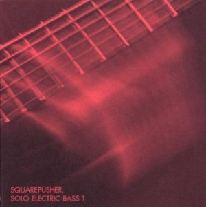 SQUAREPUSHER - SOLO ELECTRIC BASS 1 (CD)