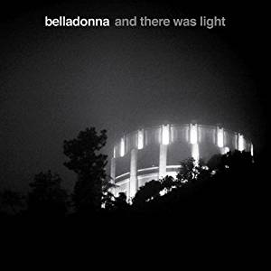 BELLADONNA - AND THERE WAS LIGHT (CD)
