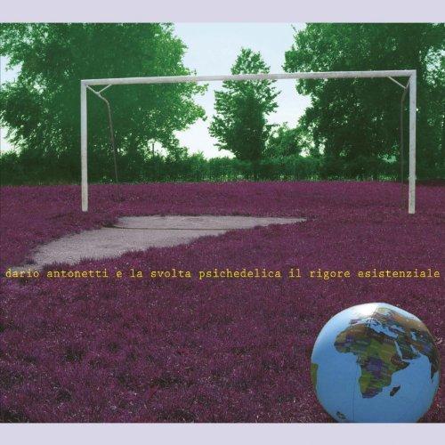 DARIO ANTONETTI - IL RIGORE ESISTENZIALE (FEAT. LA SVOLTA PSICHE