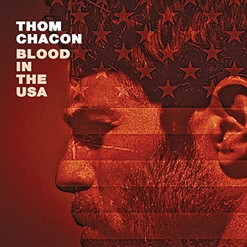THOM CHACON - BLOOD IN THE USA (CD)