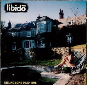LIBIDO' - KILLING SOME DEAD TIME (CD)