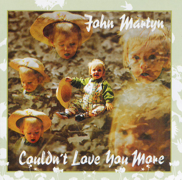 JOHN MARTYN - COULDN'T LOVE YOU MORE (CD)