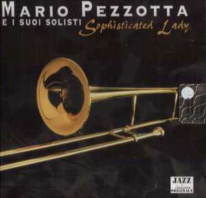 MARIO PEZZOTTA - SOPHISTCATED LADY - E I SUOI AMICI (CD)