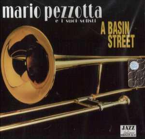MARIO PEZZOTTA - A BASIN STREET -E I SUOI AMICI (CD)
