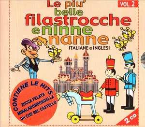 LE PIU' BELLE FILASTROCCHE E NINNE NANNE VOL.2 -2CD (CD)