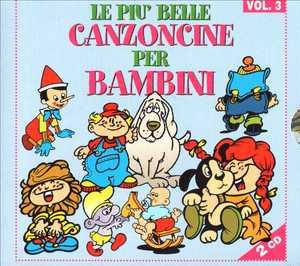 LE PIU' BELLE CANZONCINE PER BAMBINI VOL.3 2CD (CD)