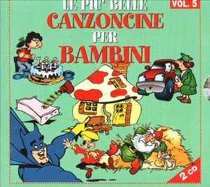 LE PIU' BELLE CANZONCINE PER BAMBINI VOL.5 -2CD (CD)