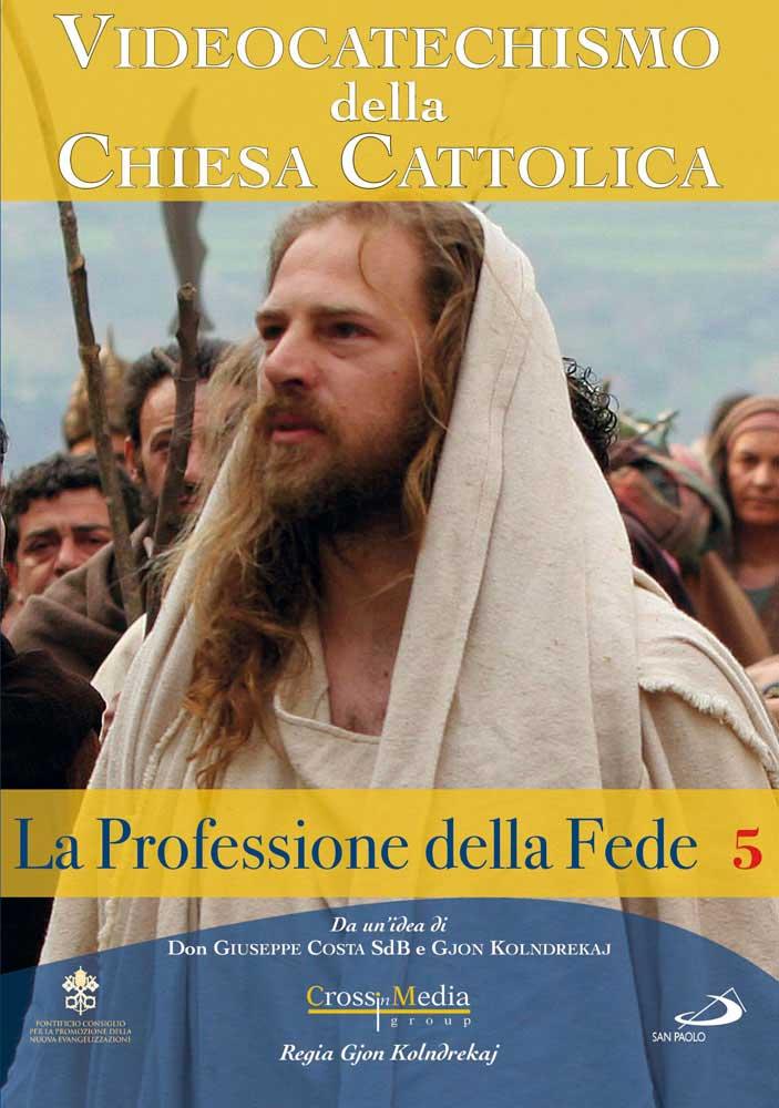 VIDEOCATECHISMO - PROFESSIONE DI FEDE #05 (DVD)