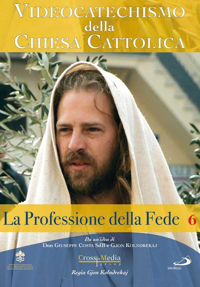 VIDEOCATECHISMO - PROFESSIONE DI FEDE #06 (DVD)