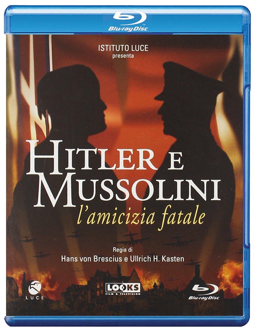 HITLER E MUSSOLINI - L'AMICIZIA FATALE (BLU-RAY )