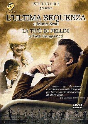 L'ULTIMA SEQUENZA / LA TIVU' DI FELLINI (DVD)