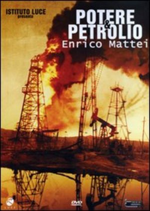 POTERE & PETROLIO. ENRICO MATTEI. (DVD)