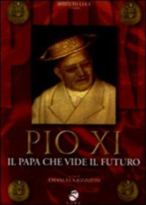 PIO XI - IL PAPA CHE VIDE IL FUTURO (DVD)