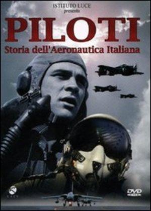 PILOTI STORIA DELL'AERONAUTICA ITALIANA (DVD)