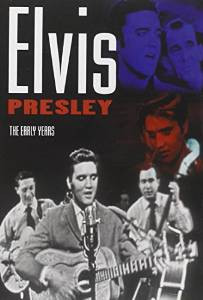ELVIS PRESLEY - THE EARLY YEARS (DVD)