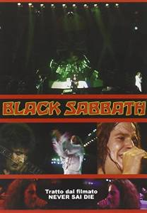 BLACK SABBATH - NEVER SAY DIE (TRATTO DAL FILMATO NEVER SAI DIE) (DVD)