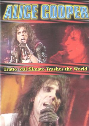 ALICE COOPER TRATTO DAL FILMATO TRASHES THE WORLD (DVD)