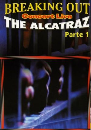 BREAKING OUT THE ALCATRAZ COCERT LIVE (DVD)
