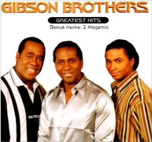GIBSON BROTHERS - GREATEST HITS (CD)
