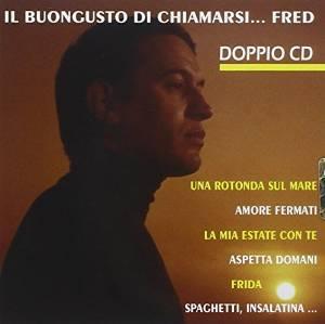 FRED BONGUSTO - IL BUONGUSTO DI CHIAMARSI...FRED A - GREATEST HI