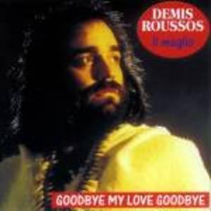 DEMIS ROUSSOS - GOODBYE MY LOVE GOODBYE (CD)
