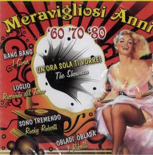 MERAVIGLIOSI ANNI '60 '70 '80 (CD)