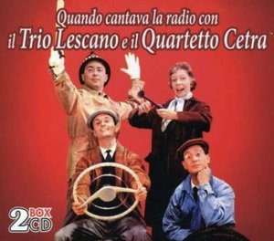 TRIO LESCANO E QUARTETTO CETRA - QUANDO CANTAVA LA RADIO -(2CD)