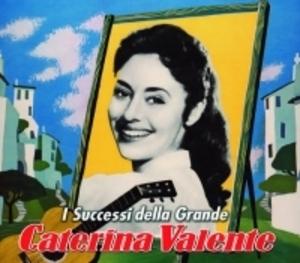 CATERINA VALENTE - I SUCCESSI DELLA GRANDE (CD)