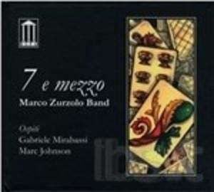 MARCO ZURZOLO - 7 E MEZZO (CD)