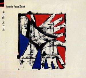 ANTONIO FUSCO - SUITE FOR MOTIAN (CD)