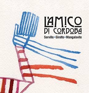 L'AMICO DI CORDOBA BY SERVILLO, GIROTTO, MANGALAVI (CD)