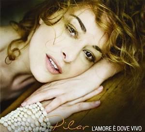 PILAR - L'AMORE DOVE VIVO (CD)