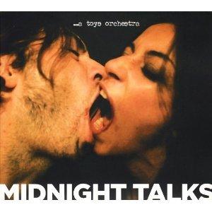 MIDNIGHT TALKS - A TOYS ORCHESTRA (CD)