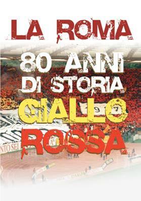 LA ROMA 80 ANNI DI STORIA GIALLOROSSA (DVD)