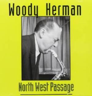 WOODY HERMAN - NORTH WEST PASSAGE (CD)