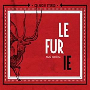 LE FURIE - ANDRA' TUTTO BENE (CD)
