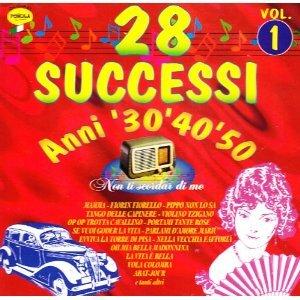 28 SUCCESSI ANNI '30,'40,'50-NON TI SCORDAR DI ME VOL.1 (CD)