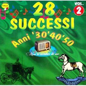 28 SUCCESSI ANNI '30,'40,'50-NON TI SCORDAR DI ME VOL.2 (CD)