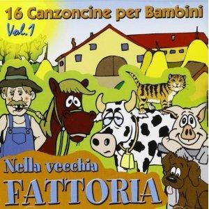 16 CANZONCINE VOL.1 -NELLA VECCHIA FATTORIA (CD)