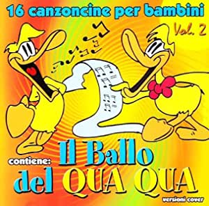 16 CANZONI PER BAMBINI VOL.2 IL BALLO DEL QUA QUA (CD)