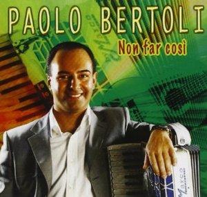 PAOLO BERTOLI - NON FAR COSI' (CD)