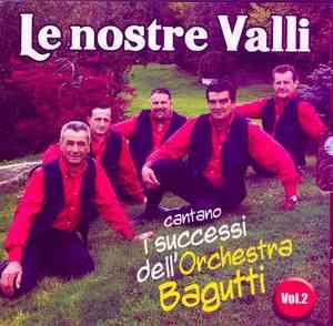 NOSTRE VALLI - VOL.2 CANTANO I SUCCESSI DELL'ARCHESTRA BAGUTTI (