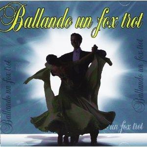 BALLANDO UN FOX TROT (CD)