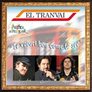 EL TRANVAI - TE VOERRI BEN COME TE SEE (CD)