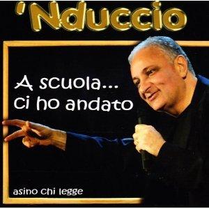 'NDUCCIO - A SCUOLA CI HO ANDATO (CD)