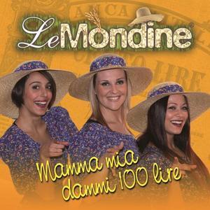 MONDINE - MAMMA MIA DAMMI 100 LIRE (CD)