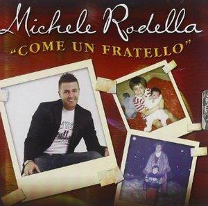 MICHELE RODELLA - COME UN FRATELLO (CD)
