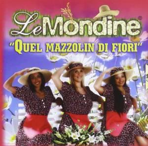 MONDINE - QUEL MAZZOLIN DI FIORI (CD)
