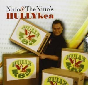 NINO & THE NINO'S - HULLYKEA (CD)