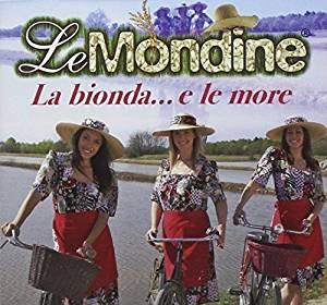 MONDINE - LA BIONDA E...LE MORE (CD)